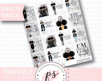Fashion Girls Quotes Full Box Printable Planner Stickers (for use with ECLP Vertical) (JPG/PNG/Silhouette Cut Files)