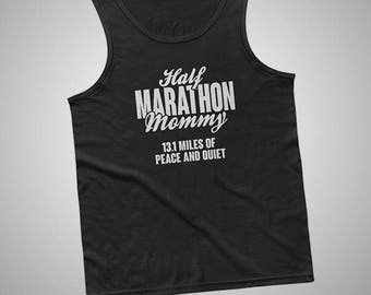 Half Marathon Mommy 13.1 Peace And- Quiet Tank / T-Shirt