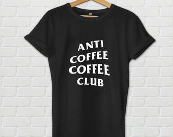 Anti Coffee Coffee Club tshirt - ASSC, hypebeast, coffee shirt, coffee club, streetwear, barista shirt, coffee lover shirt, tumblr shirt