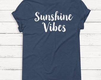Sunshine Vibes - Ocean - Vacation - Outdoor - Nature - Graphic Tee - TShirt - Pullover - Summer Tee - Graphic Shirt - Tumblr - Instagram