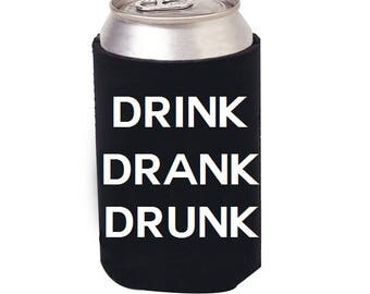 Drink Drank Drunk Beer can cooler, Drink Drank Drunk, Beer cozie, I Love Beer, Beer Gift, Craft Beer, Beer Mug, Beer Glass, Bottle cooler