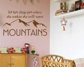 Vinyl Wall Decal Let Her Sleep For When She Wakes She Will Move Mountains Girl Nursery Vinyl Wall Sticker