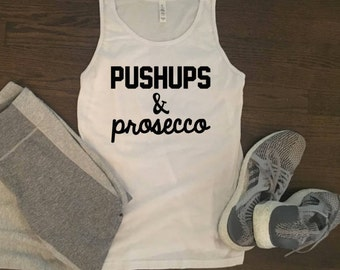 Pushups and Prosecco Workout Tank - Funny Wine Workout Shirt - Custom Workout Tank - Custom Workout Shirt - Funny Workout Tank - Crossfit