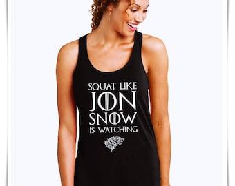 Squat Like Jon Snow Is Watching. Game of Thrones.  Squat Shirt. Gym Tank