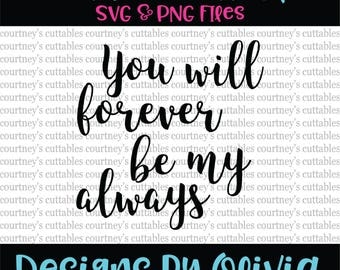 you will forever be my always svg/ png file