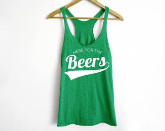 Here For The Beers Tank - St Patrick's Day Shirt - St Patty's Shirt - Shamrock Shirt - Irish Shirt - Day Drinking Shirt - Beer Shirt