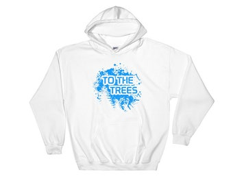 Nature Lovers Hoodie | To The Trees | Outdoor Hoodie | Nature sweatshirt | Nature Hoodie | Gifts for hikers | Gray | White | Black | Navy