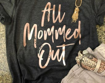 All Mommed Out Women's T-Shirt
