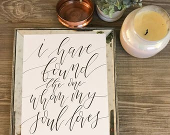 i have found the one whom my soul loves | song of solomon 3:4 | calligraphy | print | marriage