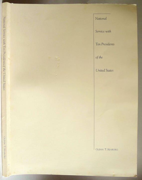National Service with Ten Presidents of the United States 1992 Glenn T. Seaborg - Nobel Prize in Chemistry Winner 1951