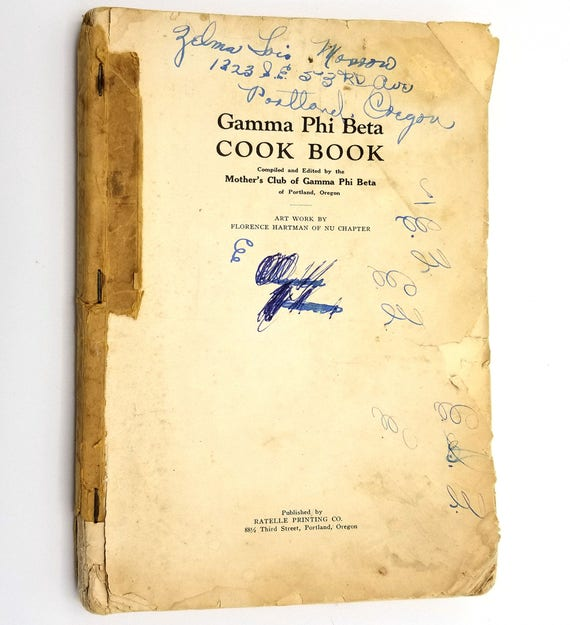 Gamma Phi Beta Cook Book by Mother's Club Portland, OR Ca. late 1910s to early 1920s Cookbook Recipes