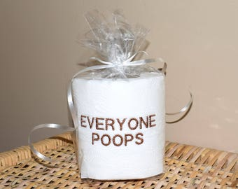 Everyone Poops Embroidered Gag Gift Novelty Toilet Paper Roll