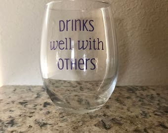 Drinks Well with Others Custom Wine Glass | Stemless | Stemmed | Blue Wine Glass