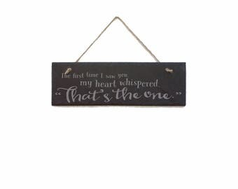 That's the One, Engraved Slate Sign, Wedding Gift, Engraved Stone, Anniversary Gift, Housewarming Gift, Engraved Slate Plaque, Slate Plaque