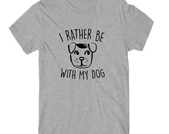 I Rather Be With My Dog - Shirt or Sweater - Dogs Puppy Pet Collar Cute Dog Lover Canine Dog Parent Furry Toy Gift Tshirt V-neck
