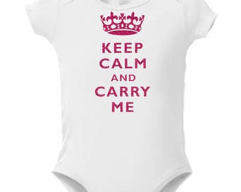 Keep Calm and Carry Me with Princess Crown Baby Girl Onesie