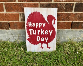 Happy Turkey Day Sign. FREE SHIPPING