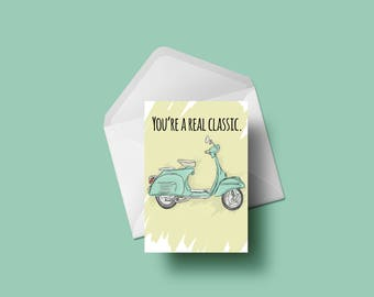 Greetings Card - You're a real classic.