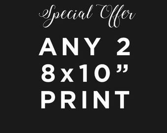 Any 2 8x10 Prints - Special offer for you