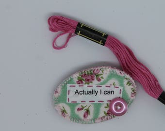 Fabric brooch / badge with positive quote