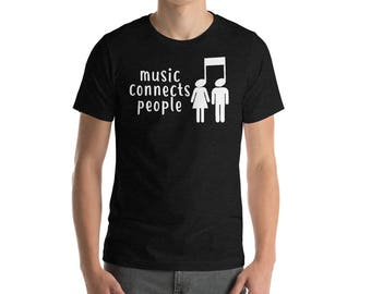 Trendy Music Shirt - Music Connects People - Music Artist Singer Guitarist Piano Choir Orchestra Classical Men's Women's Shirt