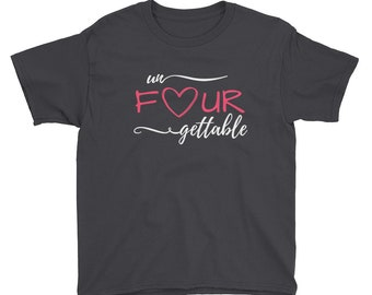 UnFOURgettable Shirt - Four Year Old Shirt - 4th Birthday Girls - Fourth Birthday Party Shirt - 4 Year Old Girl Shirt