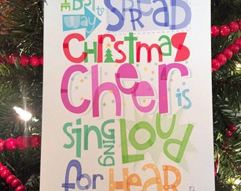The Best Way to Spread Christmas Cheer Is Singing Loud for All to Hear Hand-lettered Print