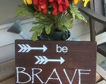 Be Brave Little One - Nursery Wood Sign For Baby