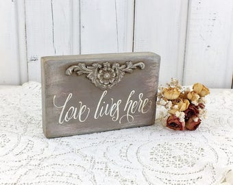 Love lives here Small love sign Vintage style wedding sign Shabby chic sign Wedding day sign Bedroom table decor Newlywed gift New home sign