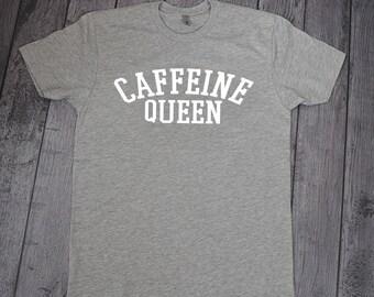 Caffeine Queen Shirt, Coffee Drinkers shirt, Funny Coffee Shirt, Coffee Lover Gift, Coffee t-shirts, coffee shirts, Shirts about Coffee