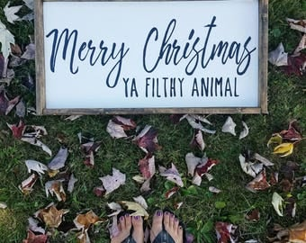 Merry Christmas Ya Filthy Animal Wood Hand painted Sign
