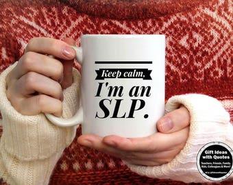 Speech Language Pathologist Gift, Speech Language Pathology Gift, SLP Graduation Gift, SLP Mug, Coffee Mug, Keep Calm SLP Coffee Cup