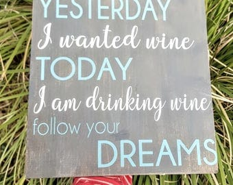 Follow Your Dream. Funny Wine Drinkers Sign. Wood Sign. Rustic Decor.