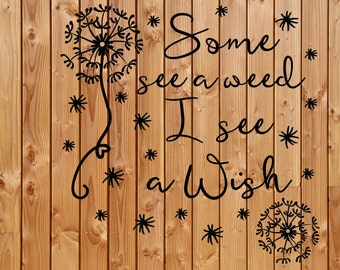 Some see a weed decal, Some see a weed I see a wish vinyl decal, Vinyl Decal, Wall decal, Window decal, Decal quote