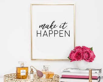 Dorm Decor, quotes, home decor, printable, art, inspirational quote, motivational quote, make it happen, office decor, dorm decor