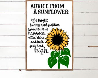 Sunflower Sign | Advice from a Sunflower | Flower home decor | Be bright and Sunny | Be Happy | Sunflower Art | Spread seeds of happiness