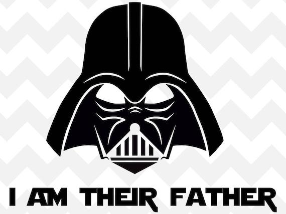 Darth Vader Father Star Wars SVG I am their father SVG