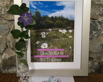 Blue Skies & Wild Daisies/Wall Decor Slogan Art/Wild Daisies Wall Art/Wall Art Slogan Photography/Happy Friend Gift/Housewarming Gift Art