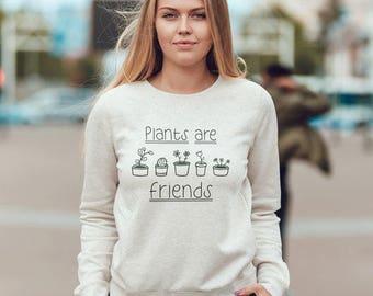 Plants are friends sweatshirt,plants shirt,Funny sweatshirt,plants are friends sweater,Vegan sweater,plants trees,plants sweatshirt,gardener