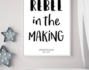 Rebel in the Making, Nursery Print, New Baby, Baby Shower Gift, Personalised Print