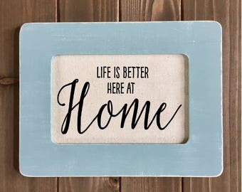 """Framed Rustic Sign with Quote """"Life is Better Here at Home"""" (Item 1190B)"""