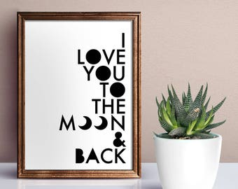 I love you to the moon and back / Quote / Family / Monochrome / Arrow / Home Print, A4 or A5 and 8x10inch, Quality Paper