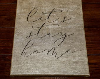 Let's Stay Home Sign, Let's Stay Home, Gift for Introvert,  Small Canvas Art, Gift for Nester,Quote Signs, Newlywed Gift, Housewarming Gift