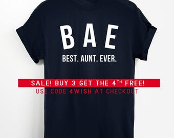 BAE Best Aunt Ever Shirt - Bae shirt, Aunt shirt, Auntie shirt, Best Aunt, Best Aunt shirt, Aunt Gift, Gift for aunt, Gift for her