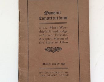 Masonic Constitutions of the Most Worshipful Grand Lodge of Ancient Free and Accepted Masons of The State of Ohio. 1905 Paperback booklet.