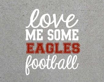 Love Me Some Eagles Football SVG