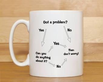 Mug with saying, Don't worry mug, Work mug, Mug for men, Mug for women, Birthday mug, Funny coffee mug, Funny mug gift, Mug gift, Mugs,