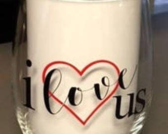 Stemless Wineglass, I Love Us, Valentine gift ideaa