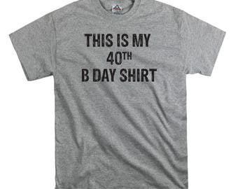 This is my 40th birthday t shirt tee shirt gift dad fathers party time hipster funny nerd tend birthday present dad college humor