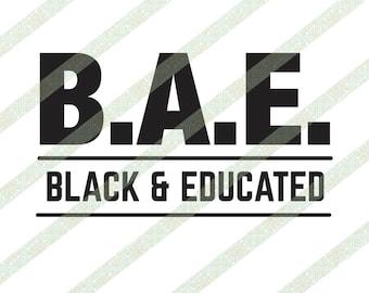 BAE Black and Educated Text SVG Black History Month, Black Pride, HBCU, African American Digital Download